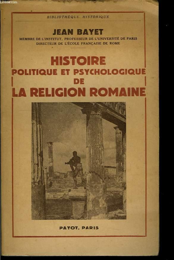 Histoire politique et psychologique de la Religion Romaine.