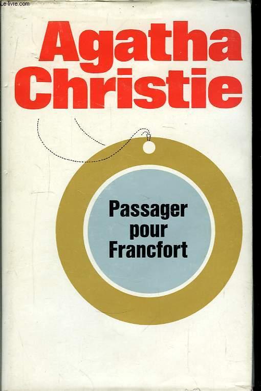 Passager pour Francfort (Passenger to Frankfurt).