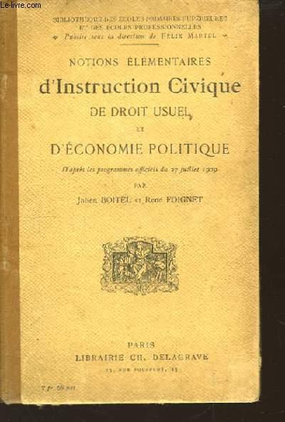 Notions élémentaires d'Instruction Civique, de Droit Usuel et d'Economie Politique.