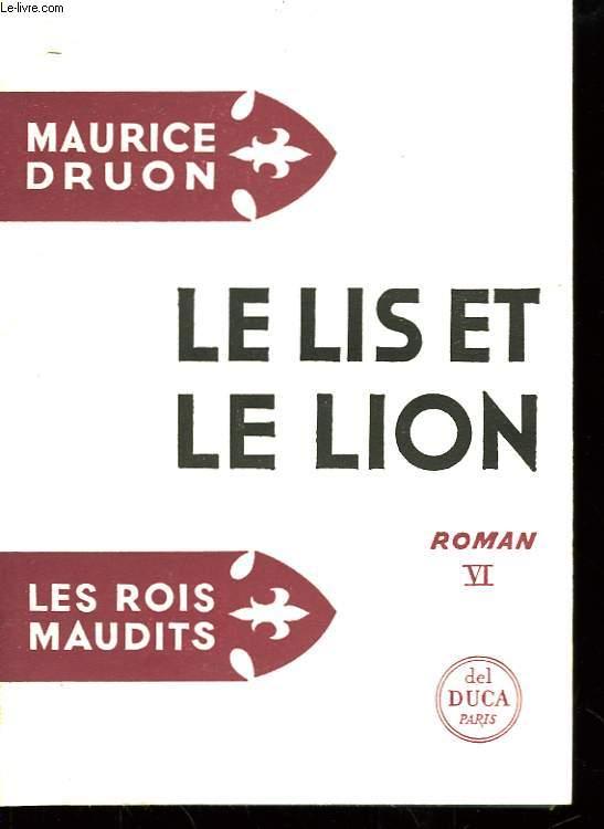 Les Rois Maudits. TOME IV : Le Lis et le Lion