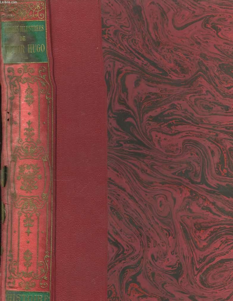 Oeuvres Illustrées de Victor Hugo. TOMES VII et VIII : Histoire.