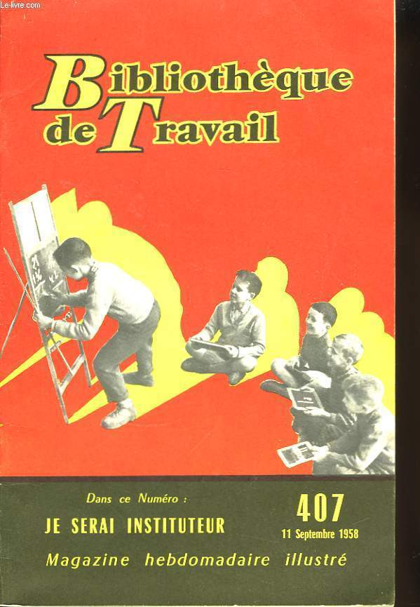 Bibliothèque de Travail N°407 : Je serai instituteur.