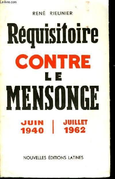 Réquisitoire contre le Mensonge. Juin 1940 - 1962
