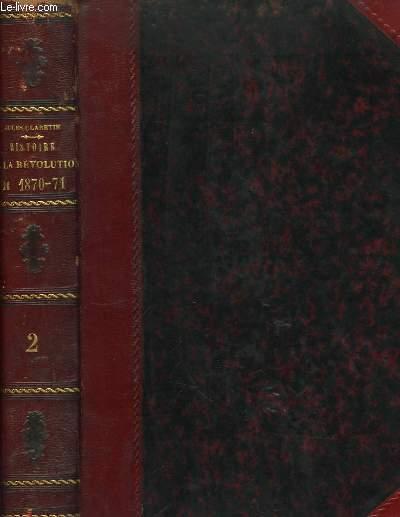 Histoire de la Révolution de 1870 - 1871. TOME II
