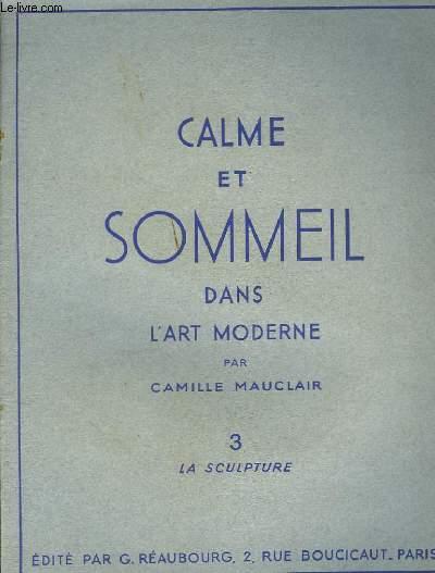 Calme et Sommeil dans l'Art Moderne. N°3 : La Sculpture.