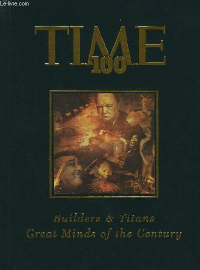 Time 100. Builders & Titans. Great Minds of the Century.