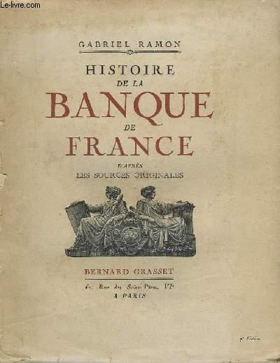 Histoire de la Banque de France, d'après les sources originales.