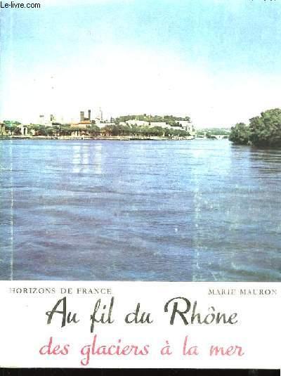 Au fil du Rhône, des glaciers à la mer.