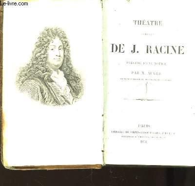 Théâtre de J. Racine.