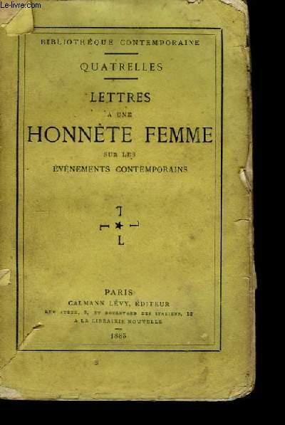 Lettres à une Honnête Femme sur les évènements contemporains.