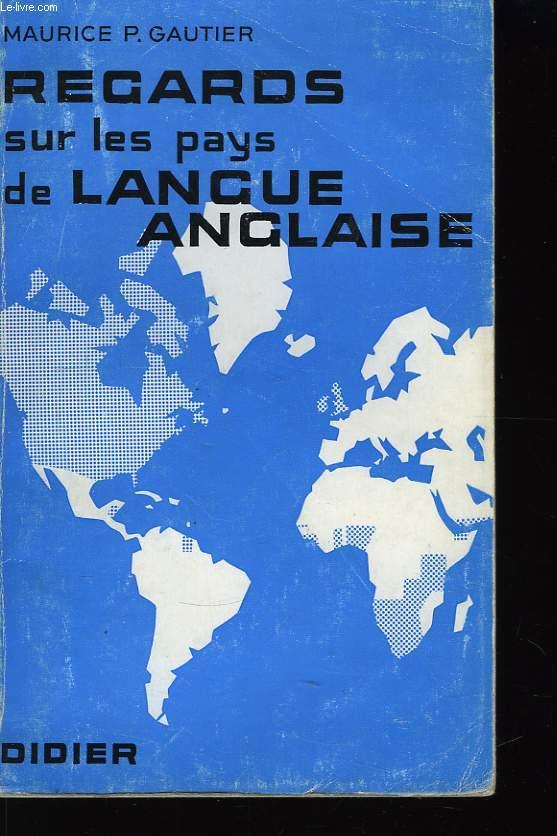 Regards sur les pays de la langue anglaise.