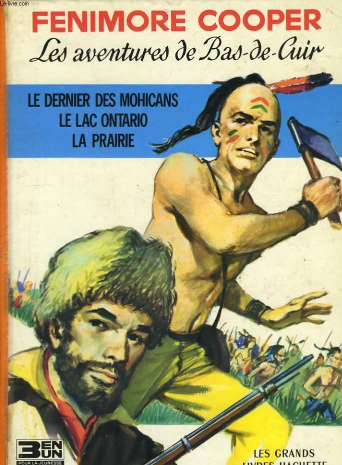 Les aventures de Bas-de-Cuir. Le dernier des Mohicans, Le Lac Ontario, La Prairie.
