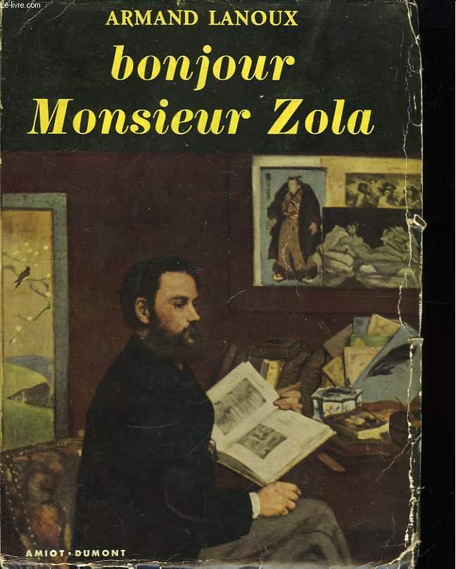 Bonjour, Monsieur Zola.