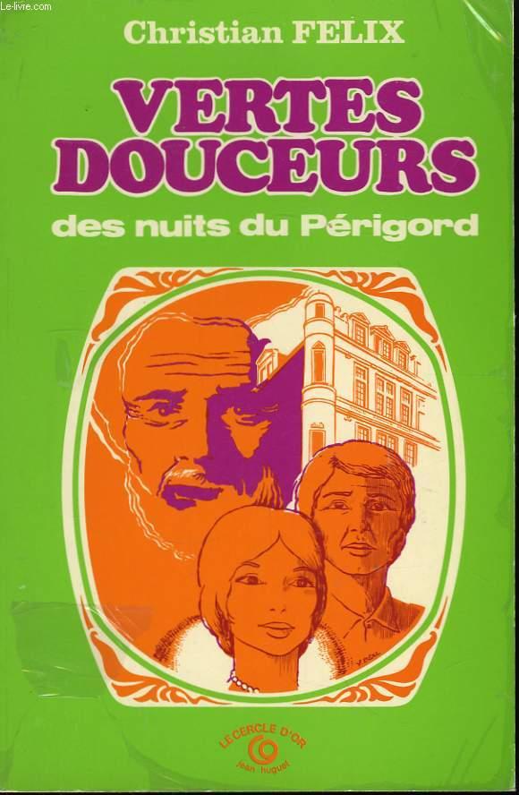Vertes Douceurs des nuits du Périgord.