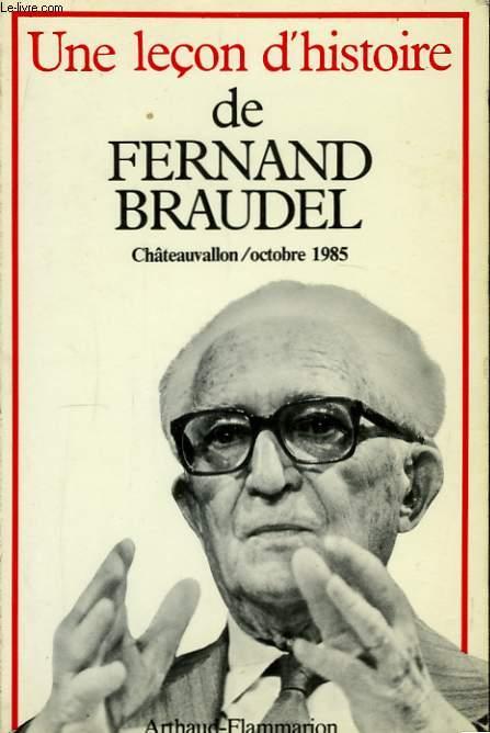 Une leçon d'Histoire de Fernand Braudel.
