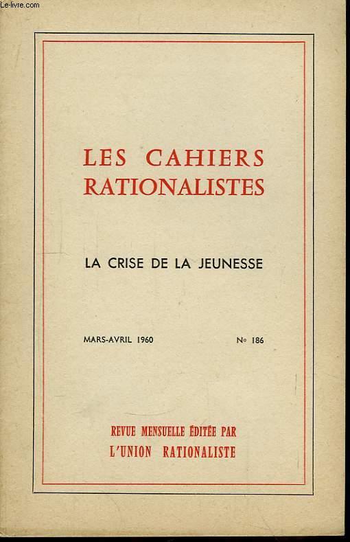 Les Cahiers Rationalistes N°186 : La crise de la jeunesse