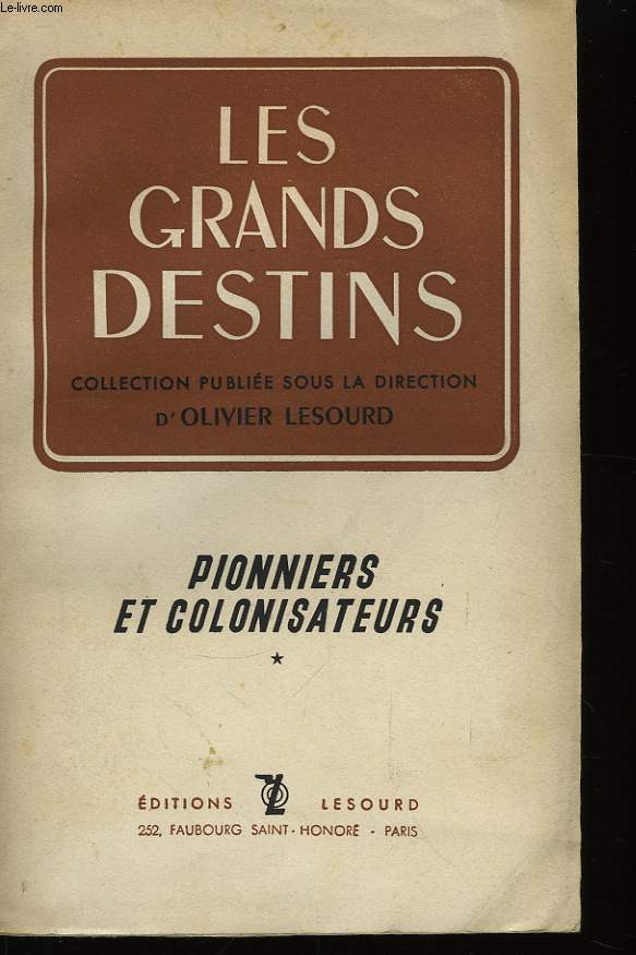 Les Grands Destins. Pionniers et Colonisateurs