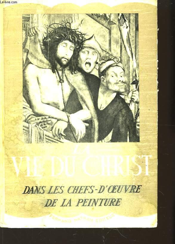 La Vie du Christ dans les chefs d'oeuvre de la Peinture.