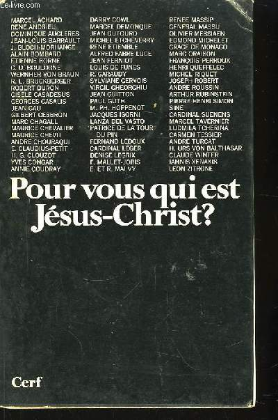 Pour vous qui est Jésus-Christ ?