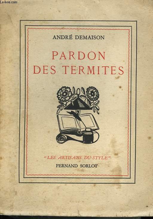 Pardon des termites.
