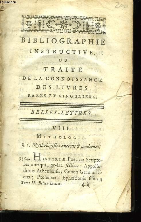 Bibliographie Instructive, ou Traité de la Connoissance des Livres rares et singuliers. TOME II