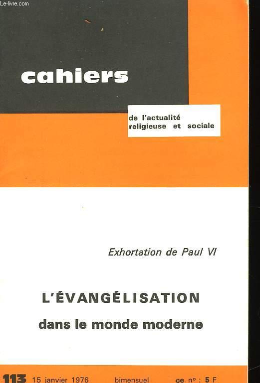 Cahiers de l'Actualité religieuse et sociale. N°113 : L'Evangélisation dans le monde moderne