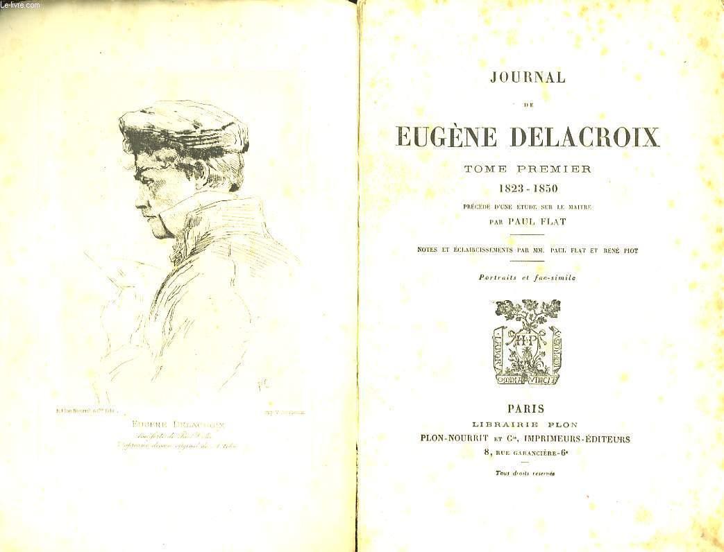 Journal de Eugène Delacroix. TOME Ier : 1823 - 1850.
