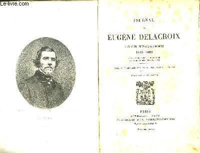 Journal de Eugène Delacroix. TOME III : 1855 - 1863