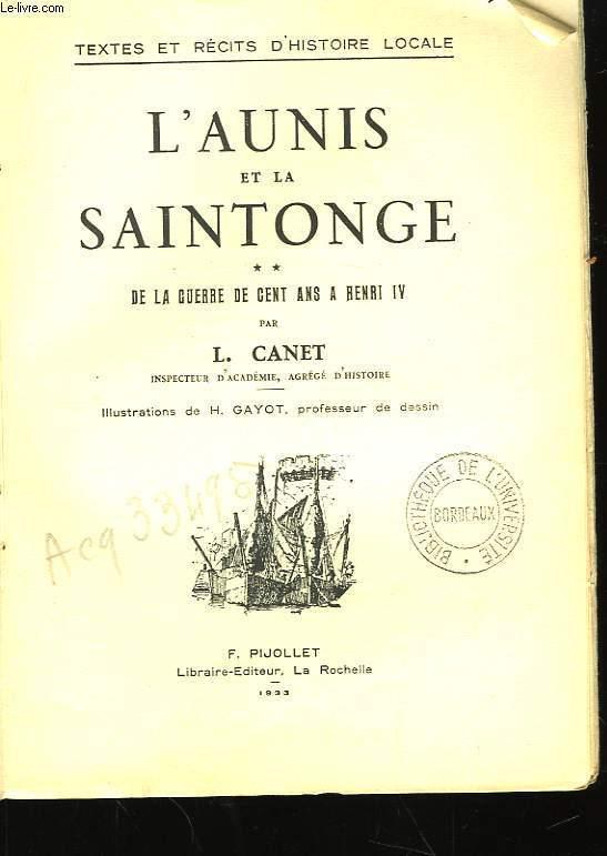 L'Aunis et la Saintonge. TOME II : De la guerre de Cent ans çà Henri IV.