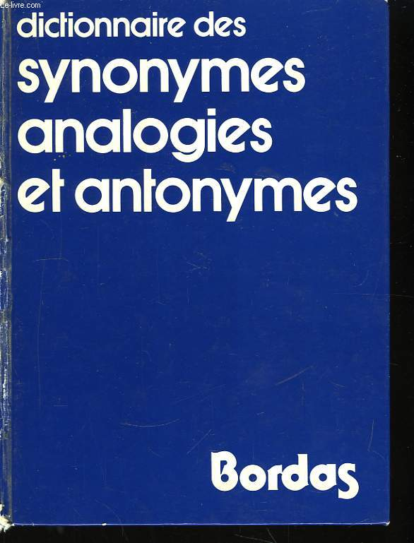 Dictionnaire des synonymes analogies et antonymes.