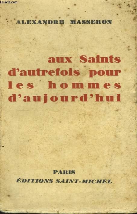 Aux Saints d'autrefois pour les hommes d'aujourd'hui.
