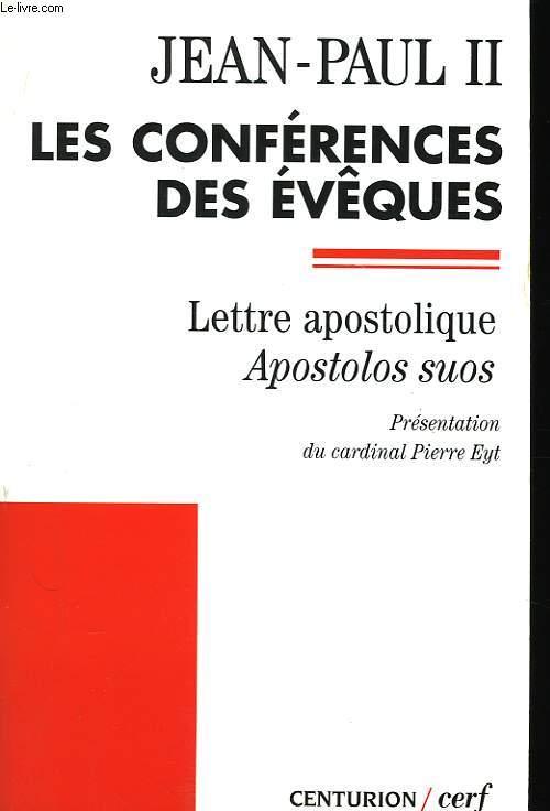 Les conférences des évêques.