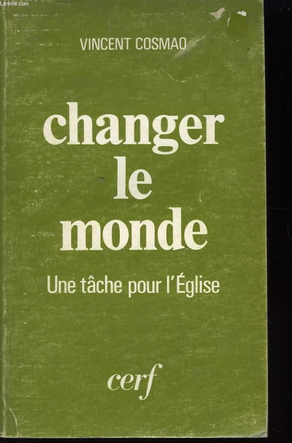Changer le monde.