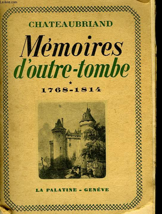Mémoires d'outre-tombe. TOME Ier : 1768 - 1814