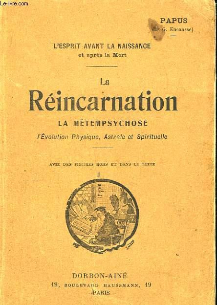 La Réincarnation, la métempsychose.