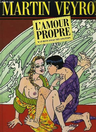 L'Amour Propre ... ne le reste jamais très longtemps.