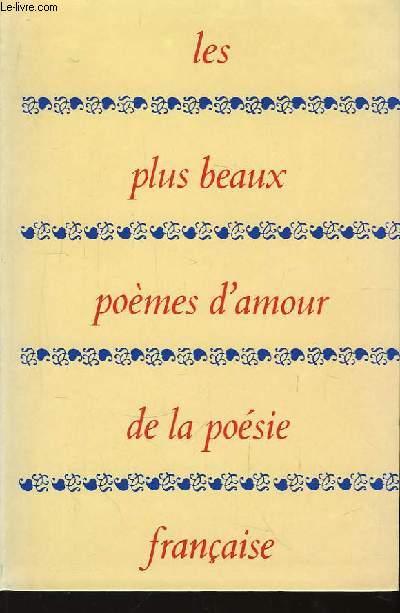 Les plus beaux poèmes d'Amour de la Poésie Française.