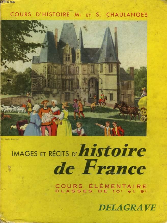 Images et Récits d'Histoire de France. Cours élémentaires - Classes de 10ème et 9ème.