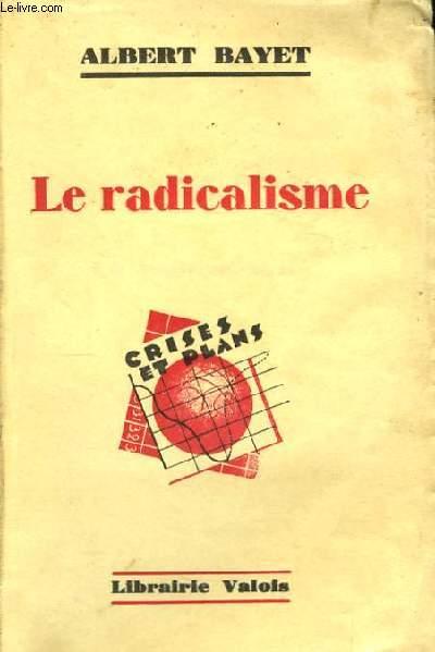 Le radicalisme.