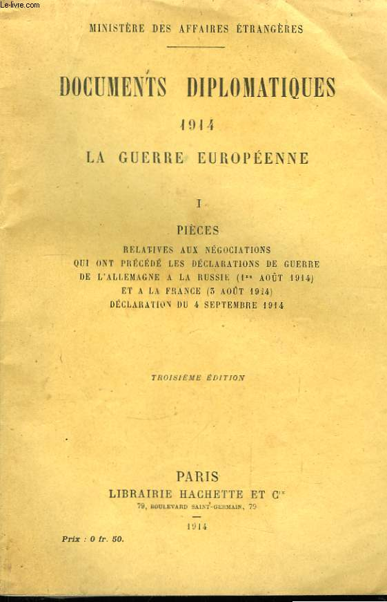 Documents Diplomatiques 1914, la Guerre Européenne. TOME I