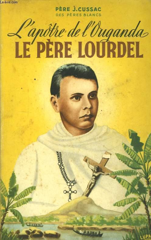L'Apotre de l'Ouganda, le Père Lourdel