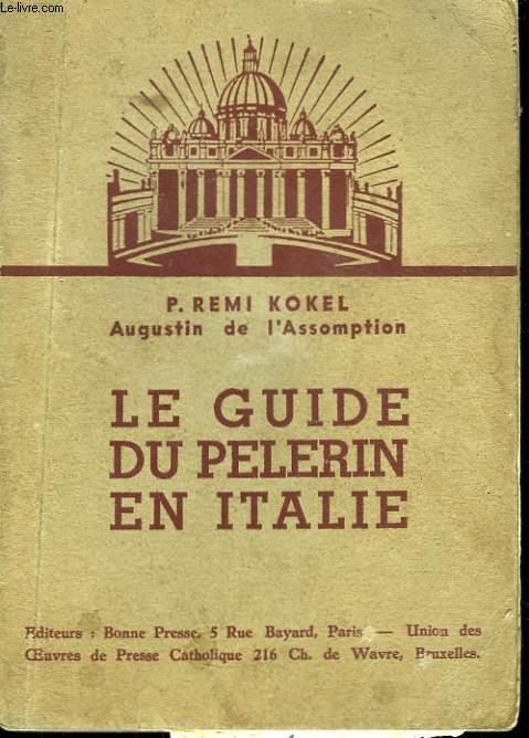 Le guide du Pèlerin en Italie.
