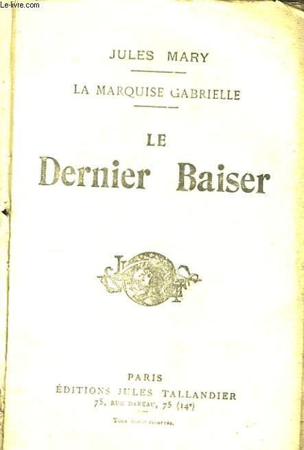 La Marquise Gabrielle. Le Dernier Baiser.