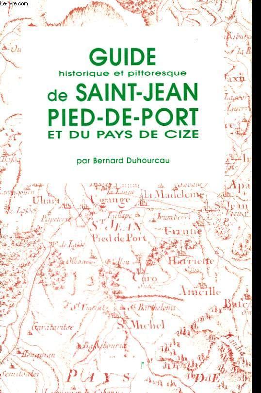 Guide historique et pittoresque de Saint-Jean-Pied-de-Port et du Pays de Cize.