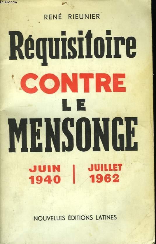 Réquisitoire contre le mensonge. Juin 1940 - Juillet 1962