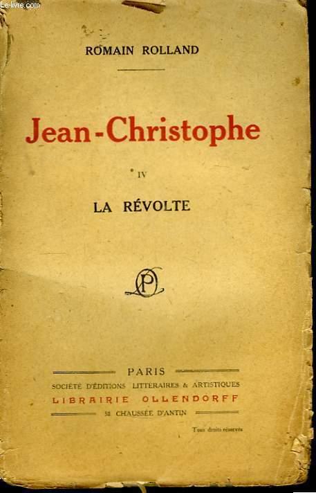 Jean-Christophe. TOME IV : La Révolte.