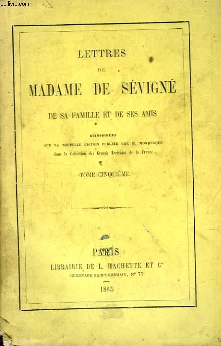 Lettres de Madame de Sévigné, de sa famille et de ses amis. TOME 5