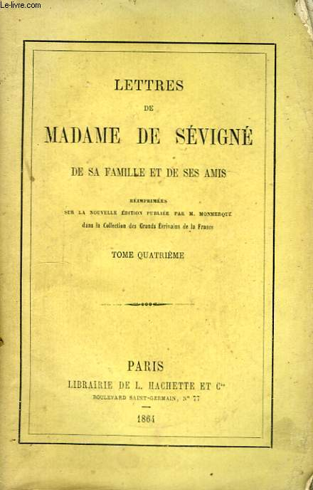 Lettres de Madame de Sévigné, de sa famille et de ses amis. TOME 4