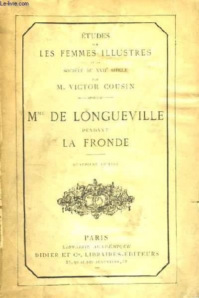 Etudes sur les Femmes Illustres et la Société du XVIIème siècle. Mme de Longueville pendant La Fronde.
