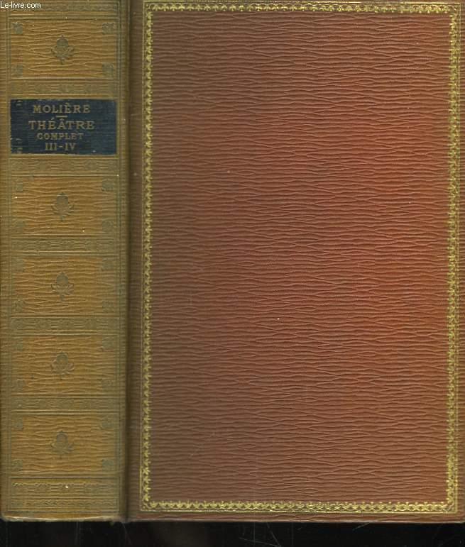 Théâtre complet. TOMES III et IV, en un seul volume.